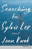 Cover image for Searching for Sylvie Lee a novel