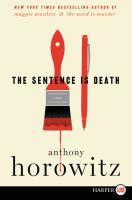 Cover image for The sentence is death. bk. 2 a novel : Daniel Hawthorne series