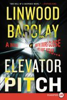 Cover image for Elevator pitch [large print] : a novel