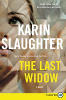Cover image for The last widow. bk. 9 Will Trent series