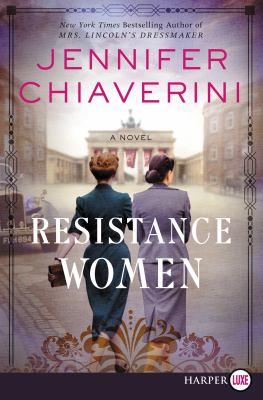 Cover image for Resistance women [large print] : a novel