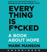 Cover image for Everything is f*cked [sound recording CD] : a book about hope