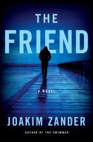 Cover image for The friend. bk. 3 : a novel : Klara Walldeen series