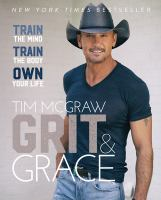 Cover image for GRIT & GRACE : train the mind, train the body, own your life