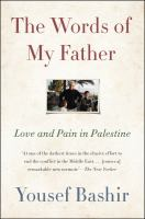 Cover image for The words of my father : love and pain in Palestine