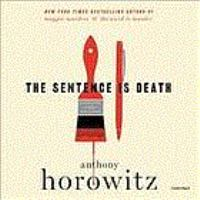 Cover image for The sentence is death. bk. 2 [sound recording CD] : Daniel Hawthorne series