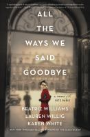 Imagen de portada para All the ways we said goodbye : a novel of the Ritz Paris