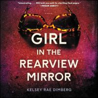 Cover image for Girl in the rearview mirror A Novel.
