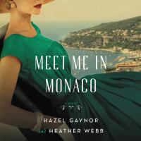 Cover image for Meet me in monaco A Novel of Grace Kelly's Royal Wedding.