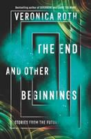 Cover image for The end and other beginnings : stories from the future