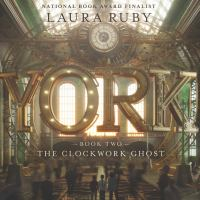 Cover image for York The Clockwork Ghost.