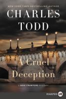 Cover image for A cruel deception. bk. 11 [large print] : Bess Crawford mystery series