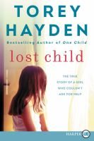Cover image for Lost child the true story of a girl who couldn't ask for help