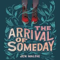 Cover image for The arrival of someday