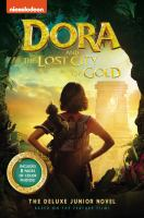 Cover image for Dora and the lost city of gold : the deluxe junior novel