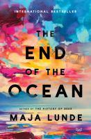 Imagen de portada para The end of the ocean. bk. 2 : a novel : Klimakvartetten series