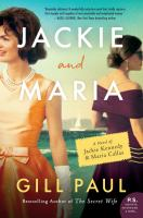 Cover image for Jackie and Maria : a novel of Jackie Kennedy & Maria Callas