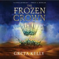 Imagen de portada para The frozen crown. bk. 1 Warrior witch series