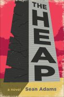 Cover image for The heap : a novel