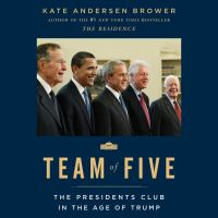 Cover image for Team of five The presidents club in the age of trump.
