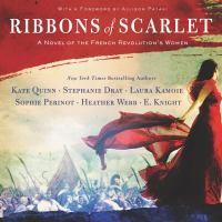 Cover image for Ribbons of scarlet A Novel of the French Revolution's Women.