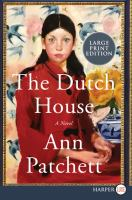 Cover image for The Dutch house [large print] : a novel