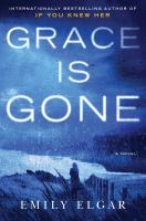 Imagen de portada para Grace is gone : a novel