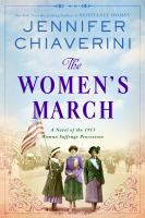 Imagen de portada para The women's march : a novel of the 1913 woman suffrage procession