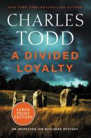 Cover image for A divided loyalty. bk. 22 [large print] : Ian Rutledge series