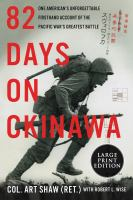 Cover image for 82 days on Okinawa [large print] : one American's unforgettable firsthand account of the Pacific war's greatest battle