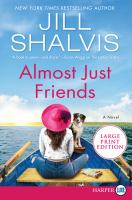 Cover image for Almost just friends [large print] : a novel