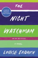Cover image for The night watchman [large print] : a novel