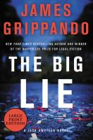 Cover image for The big lie. bk. 16 [large print] : Jack Swyteck series