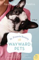 Cover image for St. Francis Society for Wayward Pets : a novel