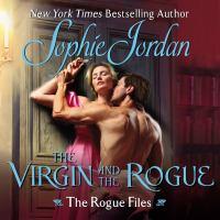 Imagen de portada para The virgin and the rogue The rogue files.