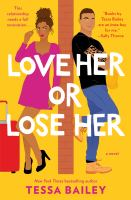 Cover image for Love her or lose her. bk. 2 : a novel : Hot & hammered series