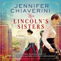 Imagen de portada para Mrs. lincoln's sisters A novel.