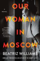 Cover image for Our woman in Moscow : a novel