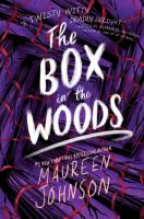 Cover image for The box in the woods. bk. 4 : Truly devious series