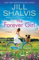 Cover image for The forever girl. bk. 6 : a novel : Wildstone series
