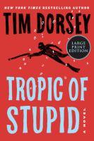Imagen de portada para Tropic of stupid. bk. 24 Serge Storms series