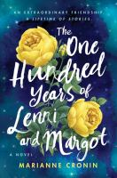 Cover image for The one hundred years of Lenni and Margot : a novel
