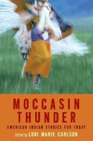 Cover image for Moccasin thunder : American Indian stories for today