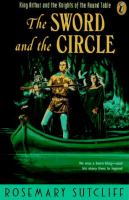 Cover image for The sword and the circle : King Arthur and the knights of the Round Table