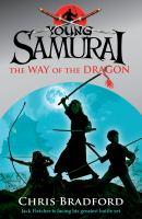 Imagen de portada para The way of the dragon. bk. 3 : Young samurai series