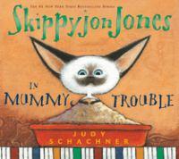 Cover image for Skippyjon Jones in mummy trouble