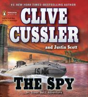 Cover image for The spy. bk. 3 Isaac Bell series