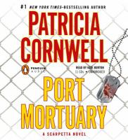 Cover image for Port mortuary. bk. 18 Kay Scarpetta series