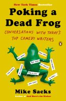 Cover image for Poking a dead frog : conversations with today's top comedy writers