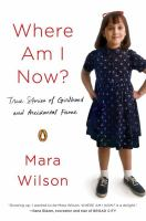 Cover image for Where am I now? : true stories of girlhood and accidental fame